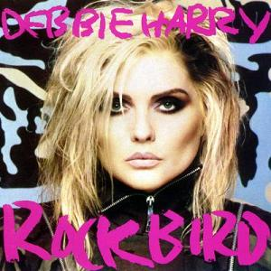 Blondie - Rock Bird