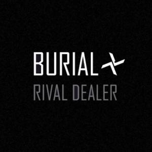 burial-rival-dealer