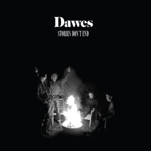 Dawes - Stories Don't End